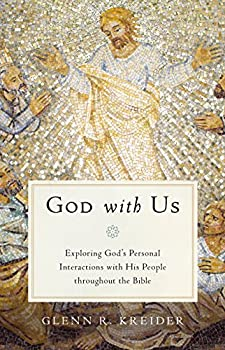 God with Us  Exploring God s Personal Interactions with His People Throughout the Bible