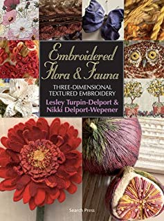 Embroidered Flora & Fauna: Three-Dimensional Textured Embroidery
