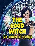 The Good Witch - Un amore di strega
