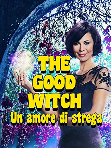 The Good Witch - Un amore di strega