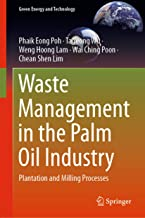 Waste Management in the Palm Oil Industry: Plantation and Milling Processes (Green Energy and Technology) (English Edition)