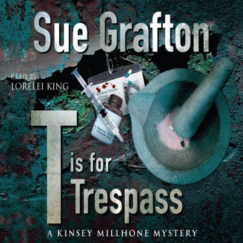 T is for Trespass: Kinsey Millhone Series, Book 20