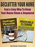 Declutter: Declutter Your Home: Fast & Easy Way To Keep Your House Clean & Organized (Organizational Behavior, Organizational Change, Lifestyle By Design, ... Stress Management Tech) (English Edition)