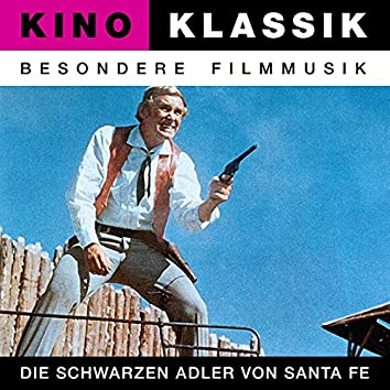Kino Klassik - Besondere Filmmusik: Die schwarzen Adler von Santa Fe