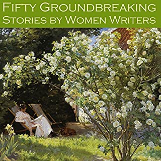 Fifty Groundbreaking Stories by Women Writers audiobook cover art