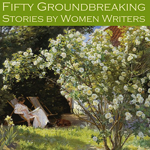 Couverture de Fifty Groundbreaking Stories by Women Writers