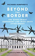 Beyond the Border: The Good Friday Agreement and Irish Unity after Brexit