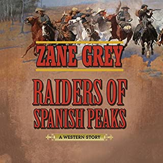 Raiders of Spanish Peaks     A Western Story              By:                                                                                                                                 Zane Grey                               Narrated by:                                                                                                                                 John McLain                      Length: 11 hrs and 44 mins     22 ratings     Overall 4.8