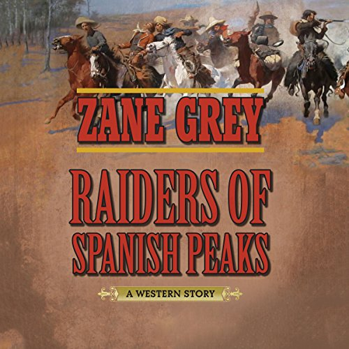 Raiders of Spanish Peaks audiobook cover art