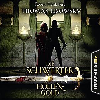 Höllengold     Die Schwerter 1              Autor:                                                                                                                                 Thomas Lisowsky                               Sprecher:                                                                                                                                 Robert Frank                      Spieldauer: 1 Std. und 53 Min.     112 Bewertungen     Gesamt 4,0
