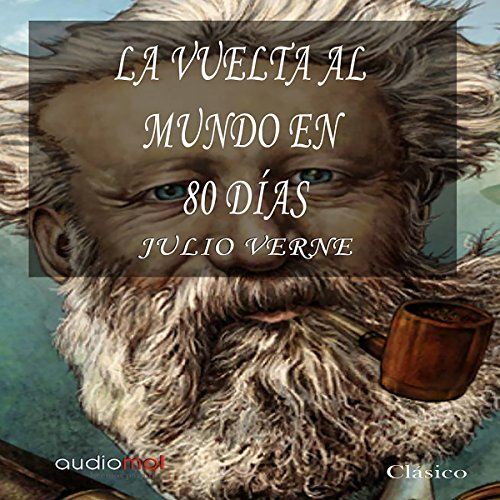 La vuelta al mundo en 80 días [Around the World in 80 Days] audiobook cover art