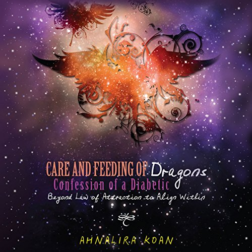 Care and Feeding of Dragons: Confessions of a Diabetic audiobook cover art