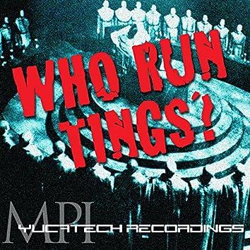 Who Run Tings?