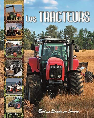 Les tracteurs: Tout un monde en photos