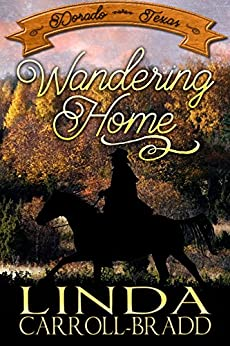 Wandering Home (Dorado, Texas Book 1) by [Linda Carroll-Bradd]
