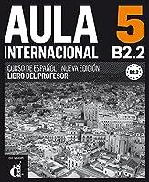 Aula Internacional - Nueva edicion: Libro del profesor 5 (B2.2)