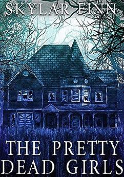 The Pretty Dead Girls: A Riveting Mystery (A Savannah Dufresne Mystery Book 1) by [Skylar` Finn]