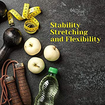Stability, Stretching and Flexibility