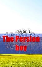 The Persian boy (Irish Edition)