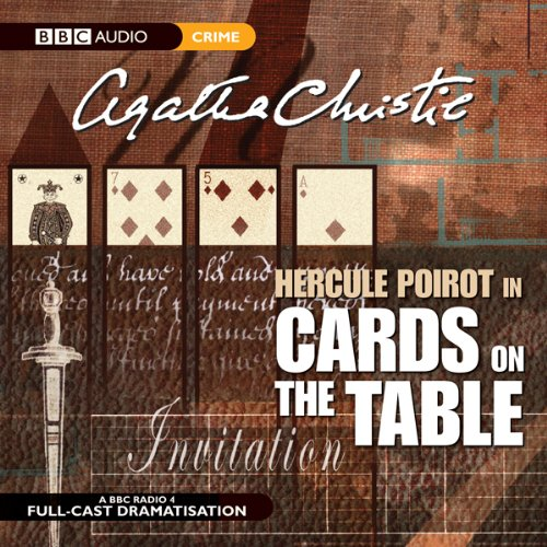 Cards on the Table (Dramatised)                   By:                                                                                                                                 Agatha Christie                               Narrated by:                                                                                                                                 John Moffatt,                                                                                        Stephanie Cole,                                                                                        Donald Sinden                      Length: 1 hr and 27 mins     154 ratings     Overall 4.5