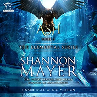 Ash     The Elemental Series, Book 6              Written by:                                                                                                                                 Shannon Mayer                               Narrated by:                                                                                                                                 Michael Axtell                      Length: 5 hrs and 49 mins     2 ratings     Overall 5.0