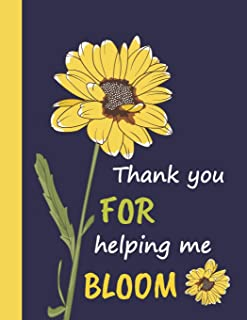 Thank You For Helping Me Bloom: Teacher Appreciation Journal