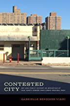Contested City: Art and Public History as Mediation at New York's Seward Park Urban Renewal Area (Humanities and Public Life)