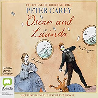 Oscar and Lucinda                   By:                                                                                                                                 Peter Carey                               Narrated by:                                                                                                                                 Steven Crossley                      Length: 20 hrs and 30 mins     9 ratings     Overall 3.8