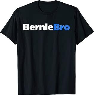 Bernie Bro T-Shirt - Bernie Sanders Tee