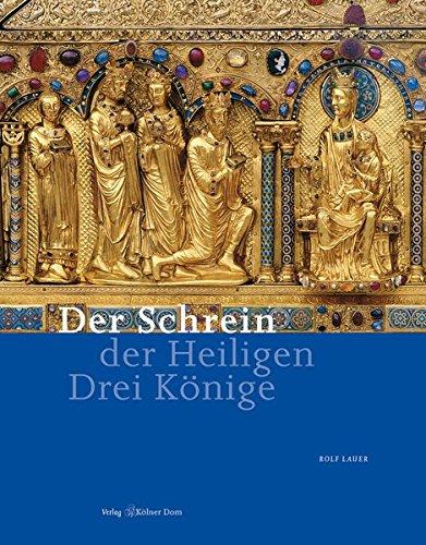 Der Schrein der Heiligen Drei Könige (Meisterwerke des Kölner Domes)