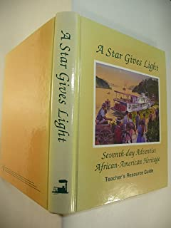 A Star Gives Light : Seventh Day Adventist African American Heritage Resource Guide