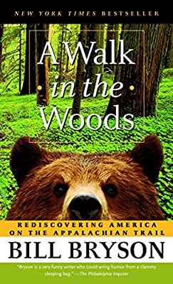 A Walk in the Woods: Rediscovering America on the Appalachian Trail by Anchor