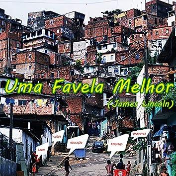 Uma Favela Melhor