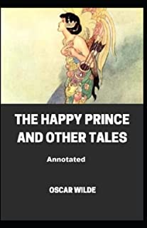 The Happy Prince and Other Tales Annotated