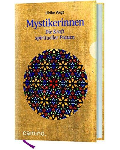Mystikerinnen: Die Kraft spiritueller Frauen