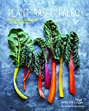 Plant-based Paleo: Protein-rich vegan recipes for well-being and vitality