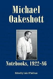 Michael Oakeshott: Notebooks, 1922-86 (Michael Oakeshott Selected Writings)
