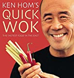 Ken Hom's Quick Wok: The Fastest Food in the East
