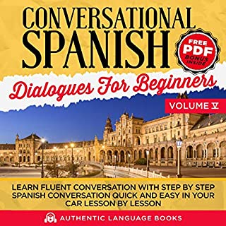 Conversational Spanish Dialogues for Beginners Volume V: Learn Fluent Conversations with Step-by-Step Spanish Conversations Quick and Easy in Your Car Lesson by Lesson audiobook cover art