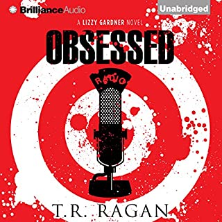 Obsessed     The Lizzy Gardner Series , Book 4              By:                                                                                                                                 T. R. Ragan                               Narrated by:                                                                                                                                 Kate Rudd                      Length: 9 hrs and 23 mins     1,101 ratings     Overall 4.5