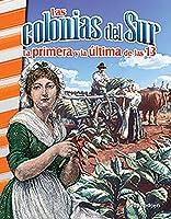 Las colonias del sur / The Southern Colonies: La primera y la ultima de las 13 / The First and Last of the 13