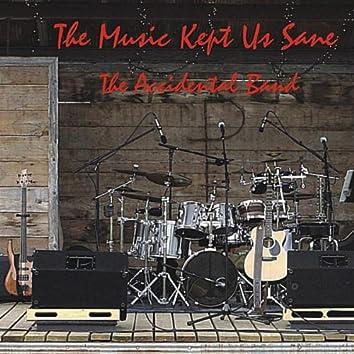 The Music Kept Us Sane