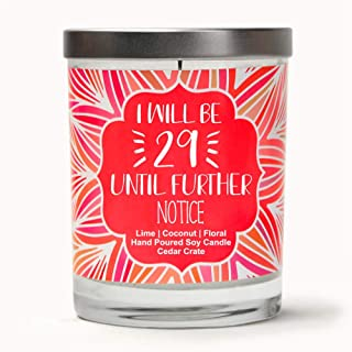 I Will Be 29 Until Further Notice | Lime, Coconut, Floral | Scented Soy Candles | 10 Oz. Jar Candle | Made in The USA | Decorative Aromatherapy | 30th Birthday Gifts for Women | 30th Bday Present