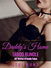 TABOO BUNDLE: DADDY'S HOME - 107 Stories of Daddy Taboo