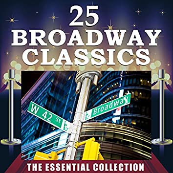25 Broadway Classics - The Essential Collection