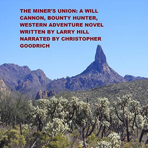 Couverture de The Miner's Union (A Will Cannon, Bounty Hunter, Western Adventure Novel)