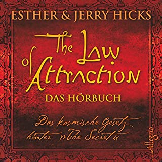 The Law of Attraction     Das kosmische Gesetz hinter