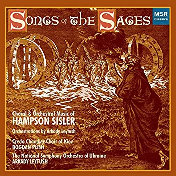 Hampson Sisler: Songs of the Sages - Orchestral and Choral Music