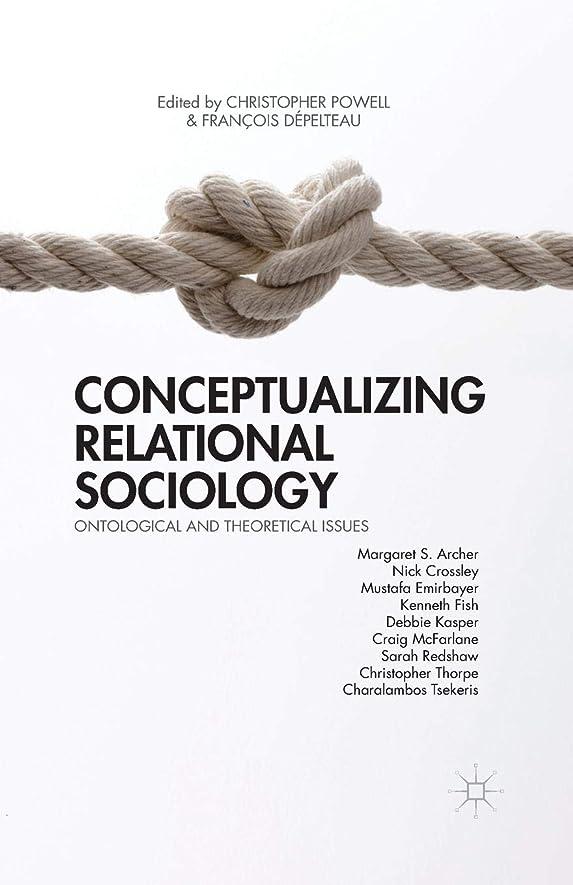 あたり口述悲しいことにConceptualizing Relational Sociology: Ontological and Theoretical Issues