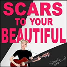 Scars to Your Beautiful